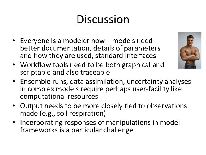 Discussion • Everyone is a modeler now – models need better documentation, details of