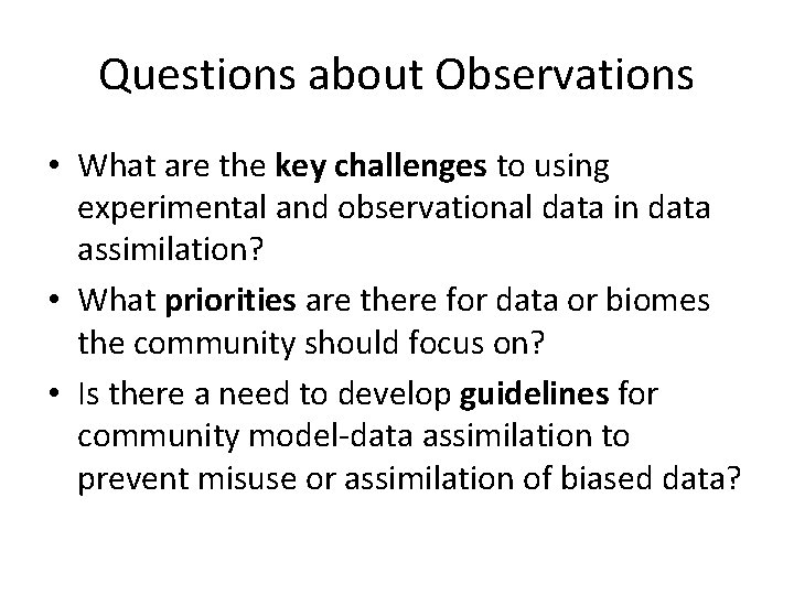 Questions about Observations • What are the key challenges to using experimental and observational