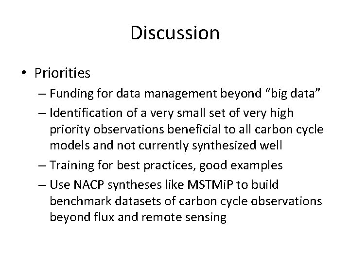 """Discussion • Priorities – Funding for data management beyond """"big data"""" – Identification of"""