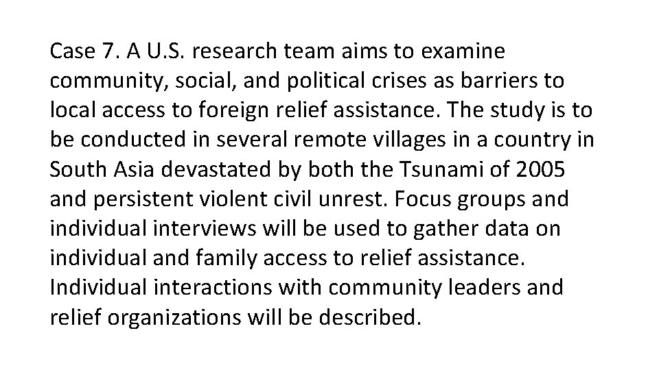 Case 7. A U. S. research team aims to examine community, social, and political