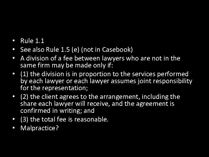 • Rule 1. 1 • See also Rule 1. 5 (e) (not in