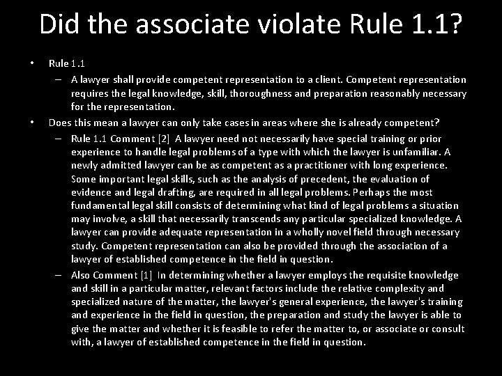 Did the associate violate Rule 1. 1? • • Rule 1. 1 – A
