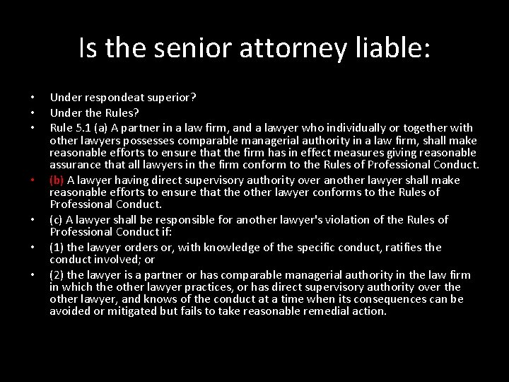 Is the senior attorney liable: • • Under respondeat superior? Under the Rules? Rule