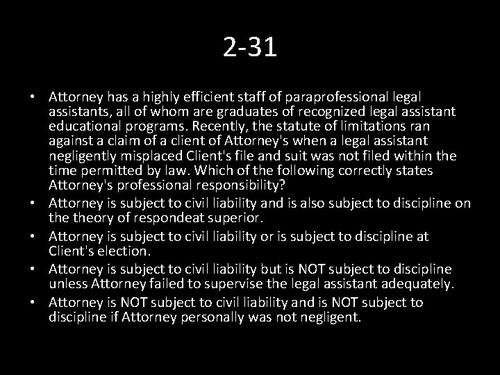 2 -31 • Attorney has a highly efficient staff of paraprofessional legal assistants, all