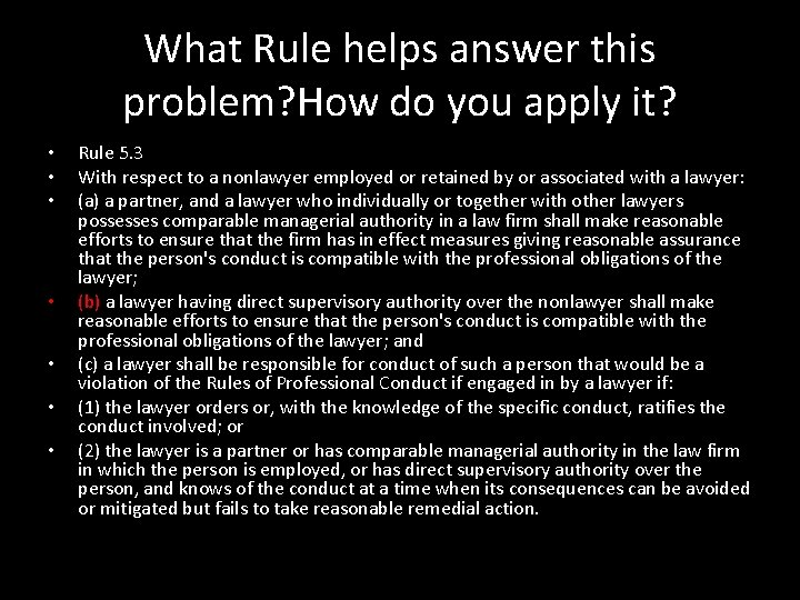 What Rule helps answer this problem? How do you apply it? • • Rule