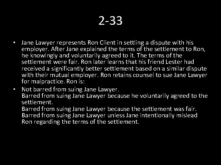 2 -33 • Jane Lawyer represents Ron Client in settling a dispute with his
