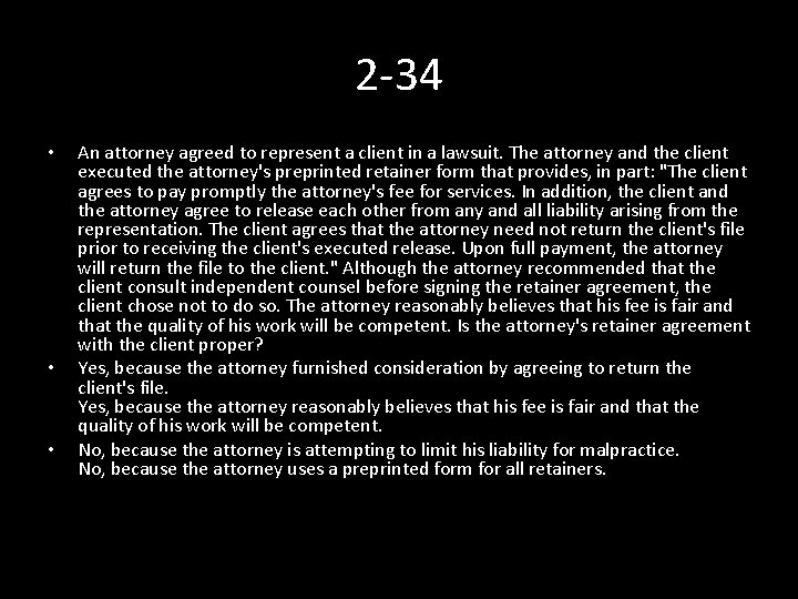 2 -34 • • • An attorney agreed to represent a client in a