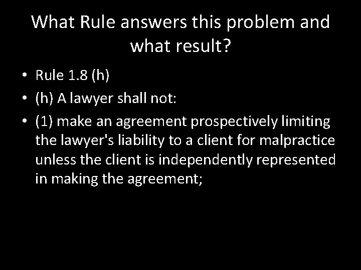 What Rule answers this problem and what result? • Rule 1. 8 (h) •