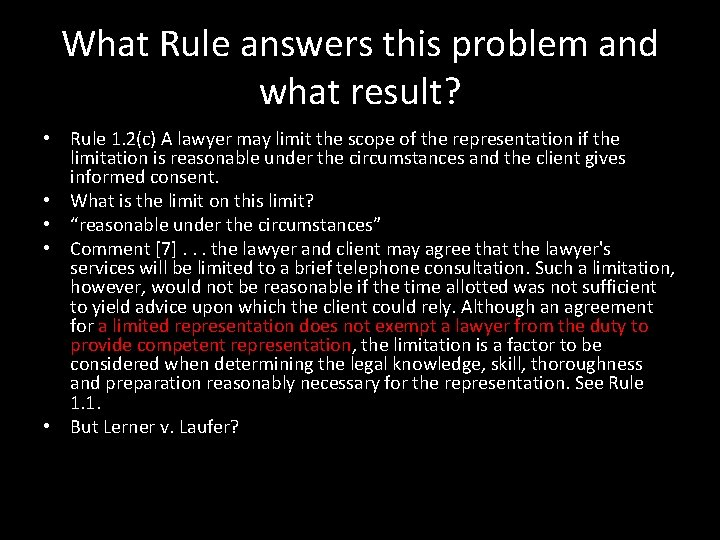 What Rule answers this problem and what result? • Rule 1. 2(c) A lawyer