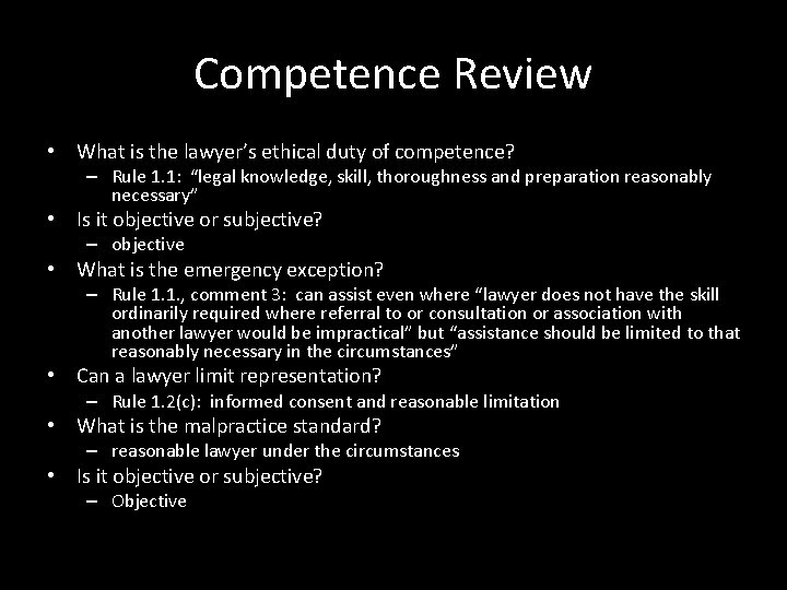 Competence Review • What is the lawyer's ethical duty of competence? – Rule 1.