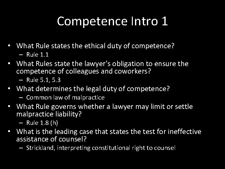 Competence Intro 1 • What Rule states the ethical duty of competence? – Rule