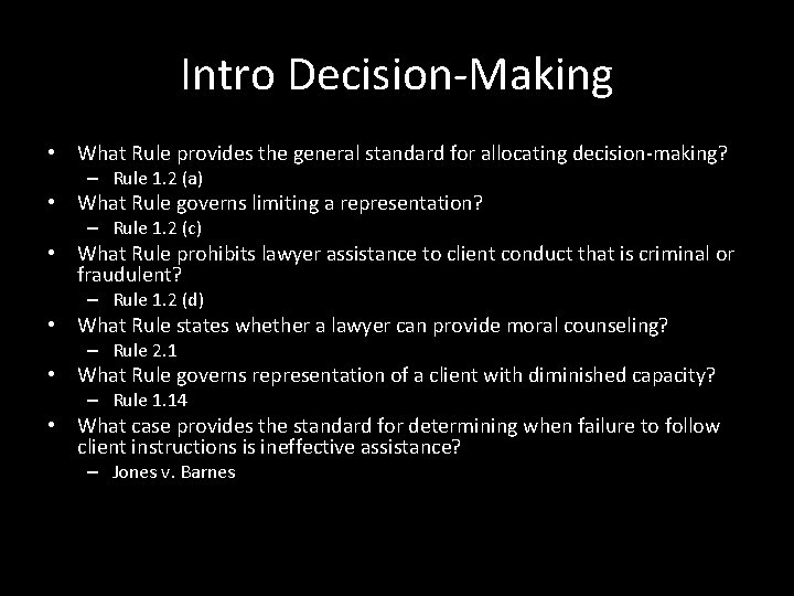 Intro Decision-Making • What Rule provides the general standard for allocating decision-making? – Rule