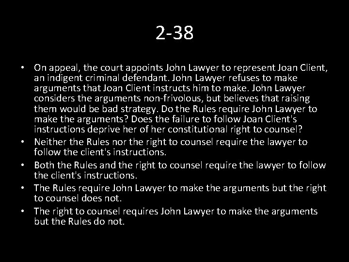 2 -38 • On appeal, the court appoints John Lawyer to represent Joan Client,