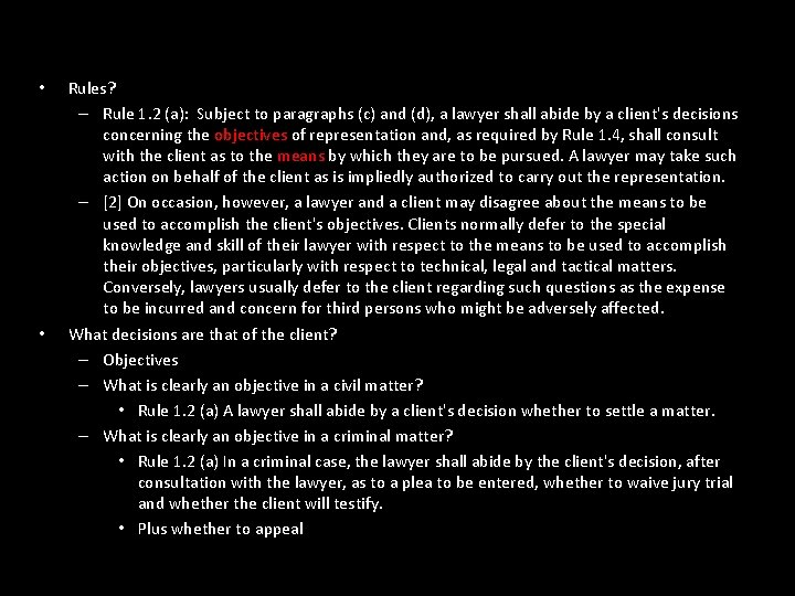 • • Rules? – Rule 1. 2 (a): Subject to paragraphs (c) and