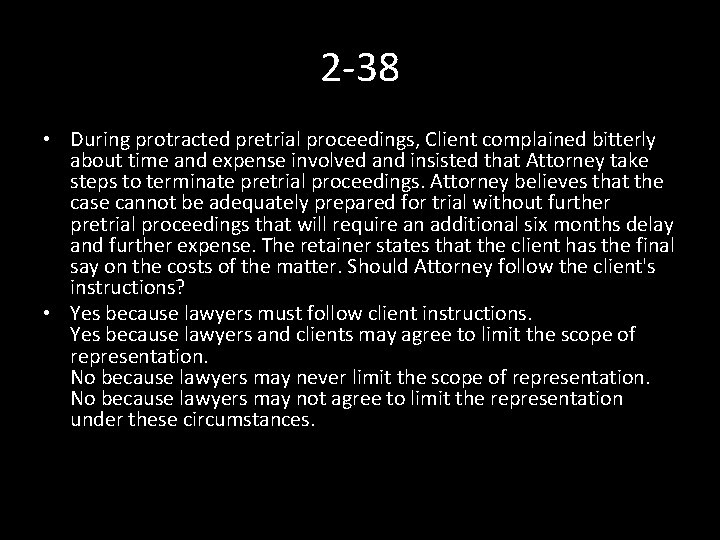 2 -38 • During protracted pretrial proceedings, Client complained bitterly about time and expense