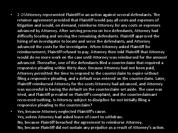 • • 2 -26 Attorney represented Plaintiff in an action against several defendants.