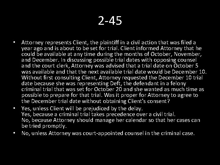 2 -45 • Attorney represents Client, the plaintiff in a civil action that was