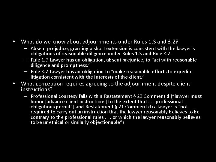 • What do we know about adjournments under Rules 1. 3 and 3.