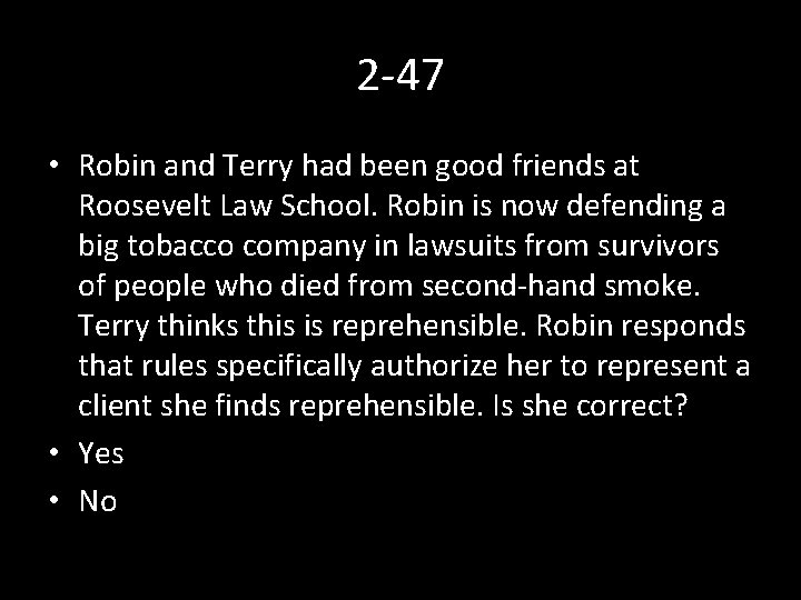 2 -47 • Robin and Terry had been good friends at Roosevelt Law School.