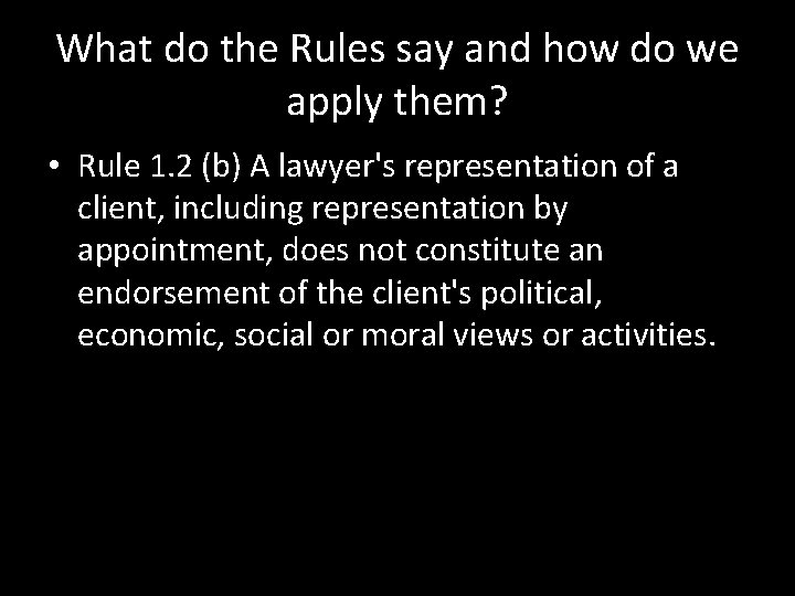 What do the Rules say and how do we apply them? • Rule 1.