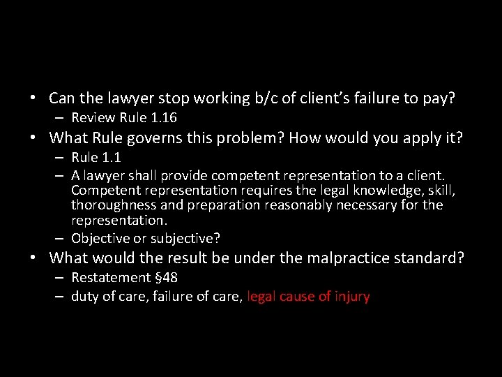 • Can the lawyer stop working b/c of client's failure to pay? –