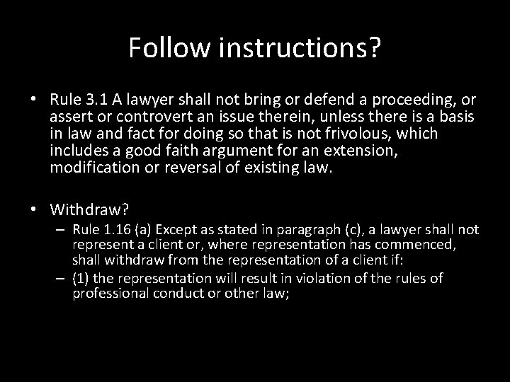 Follow instructions? • Rule 3. 1 A lawyer shall not bring or defend a