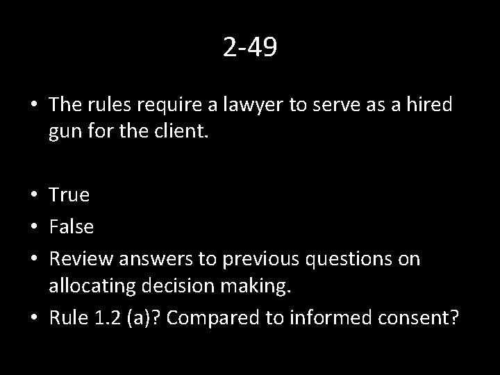 2 -49 • The rules require a lawyer to serve as a hired gun