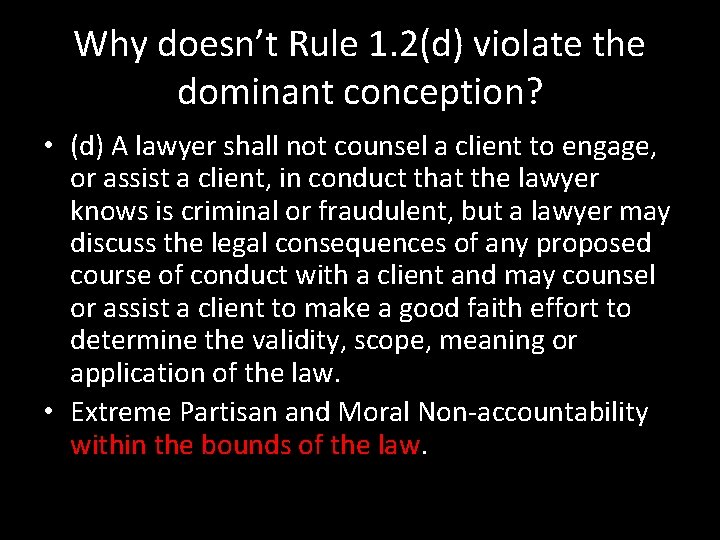 Why doesn't Rule 1. 2(d) violate the dominant conception? • (d) A lawyer shall