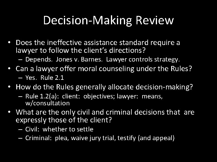 Decision-Making Review • Does the ineffective assistance standard require a lawyer to follow the