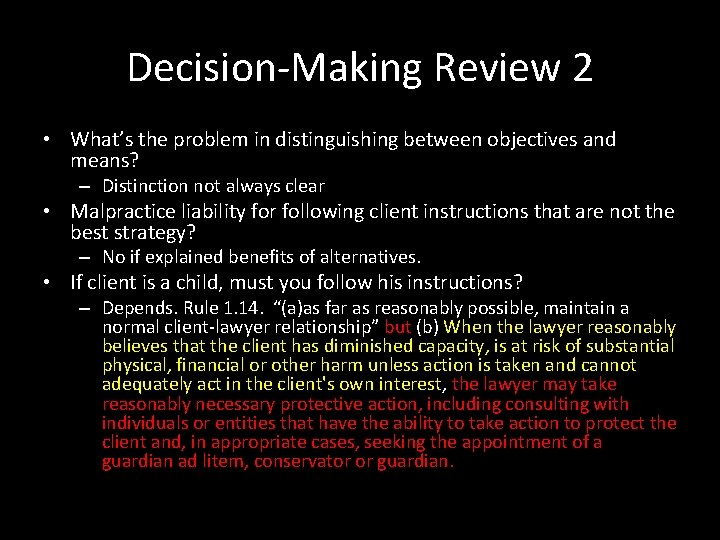 Decision-Making Review 2 • What's the problem in distinguishing between objectives and means? –