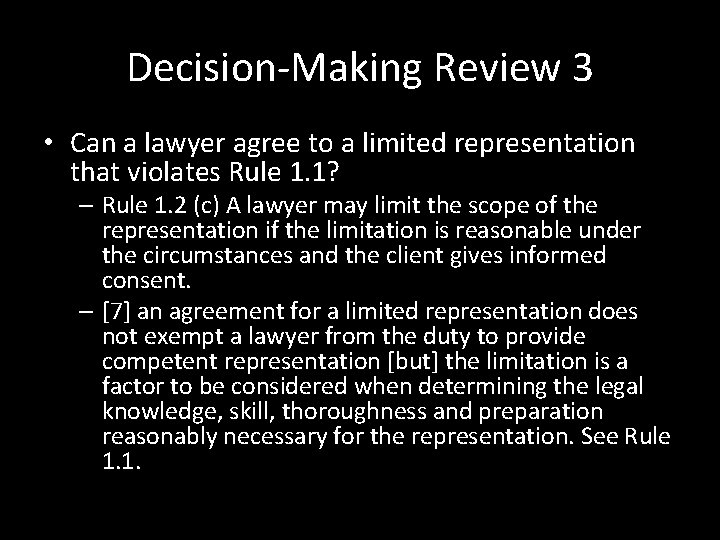 Decision-Making Review 3 • Can a lawyer agree to a limited representation that violates