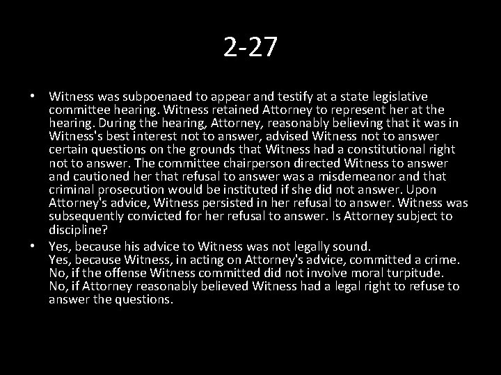 2 -27 • Witness was subpoenaed to appear and testify at a state legislative