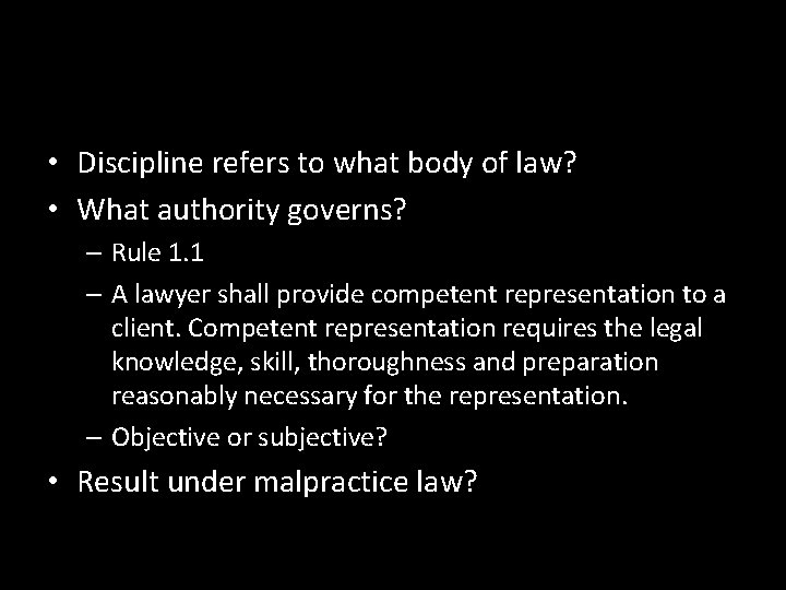 • Discipline refers to what body of law? • What authority governs? –
