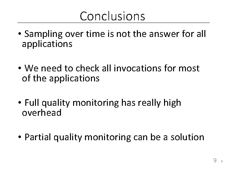 Conclusions • Sampling over time is not the answer for all applications • We
