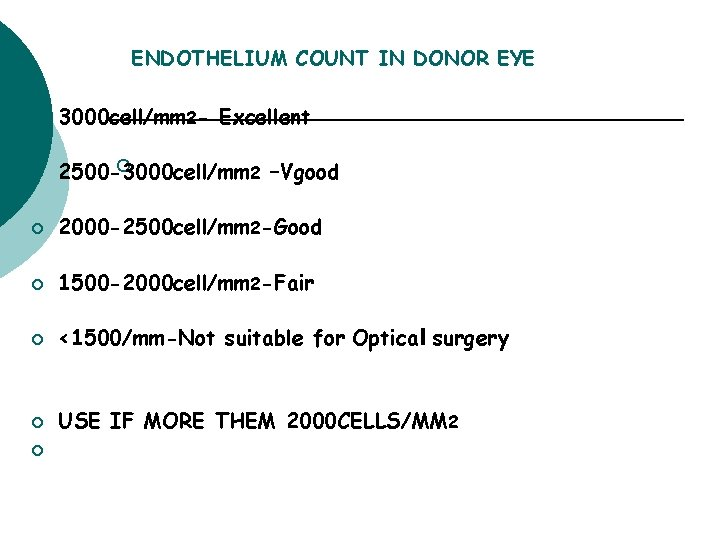 ENDOTHELIUM COUNT IN DONOR EYE ¡ 3000 cell/mm 2 - Excellent ¡ ¡ 2500