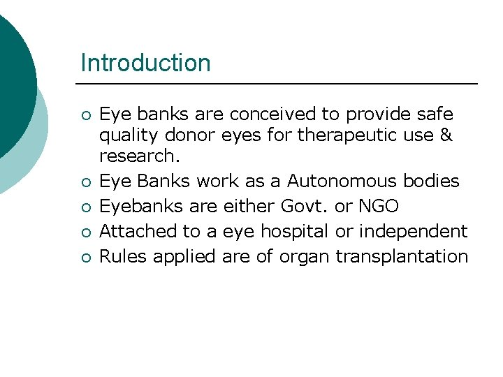 Introduction ¡ ¡ ¡ Eye banks are conceived to provide safe quality donor eyes