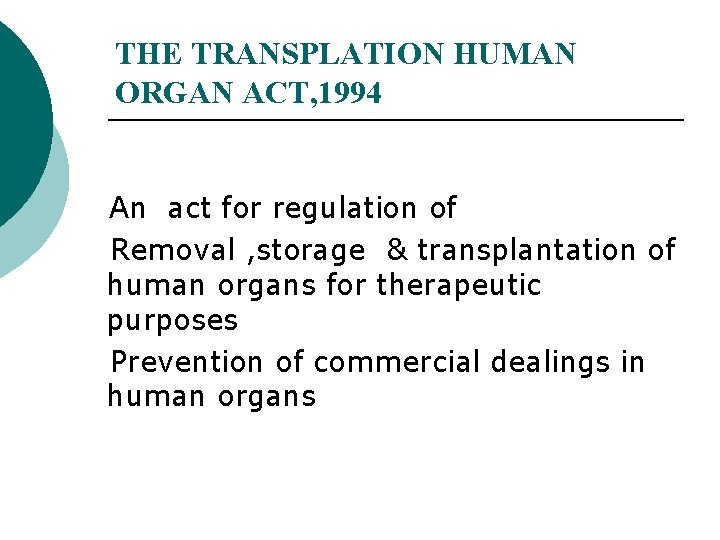 THE TRANSPLATION HUMAN ORGAN ACT, 1994 An act for regulation of Removal , storage