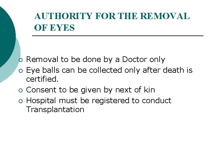 AUTHORITY FOR THE REMOVAL OF EYES ¡ ¡ Removal to be done by a