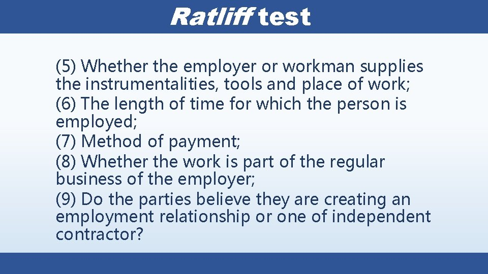 Ratliff test (5) Whether the employer or workman supplies the instrumentalities, tools and place
