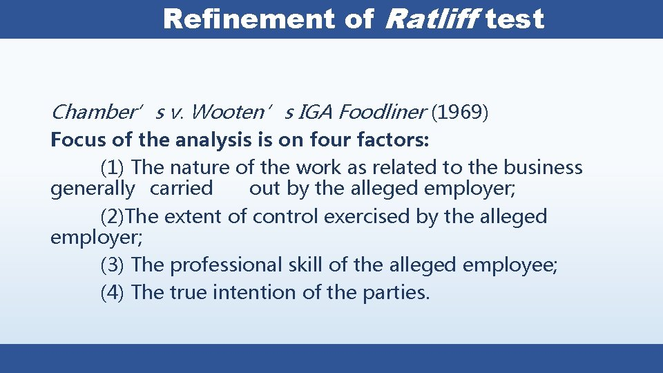 Refinement of Ratliff test Chamber's v. Wooten's IGA Foodliner (1969) Focus of the analysis