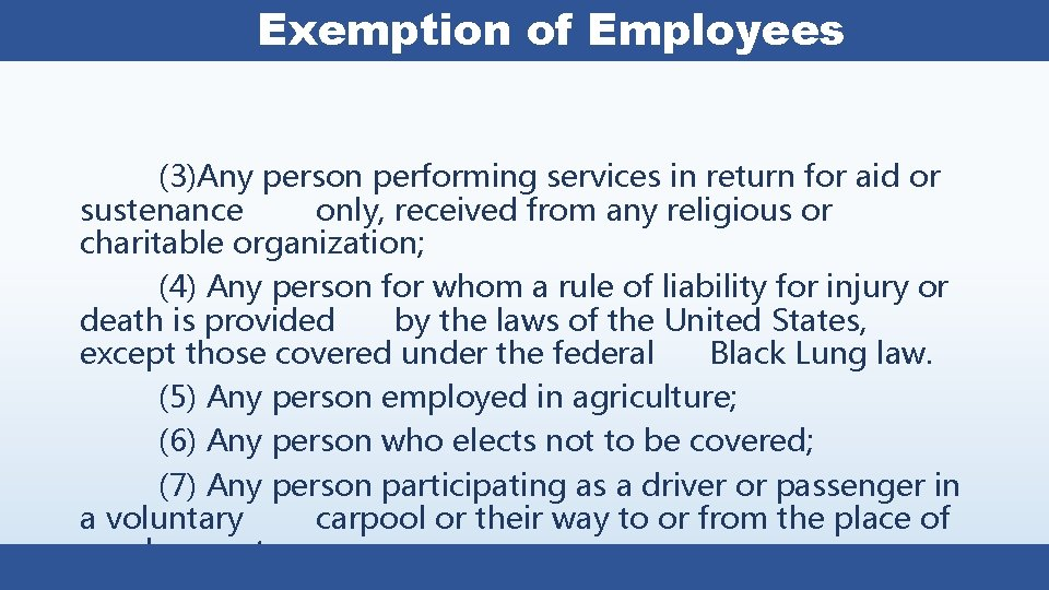 Exemption of Employees (3)Any person performing services in return for aid or sustenance only,