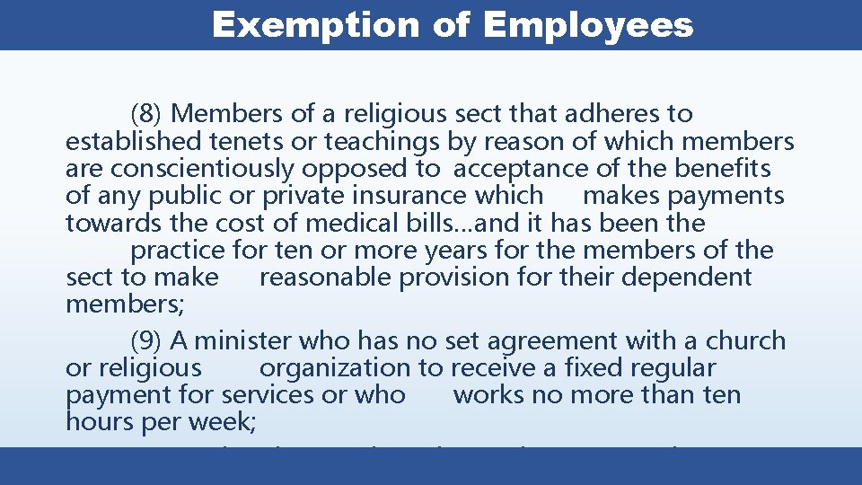 Exemption of Employees (8) Members of a religious sect that adheres to established tenets