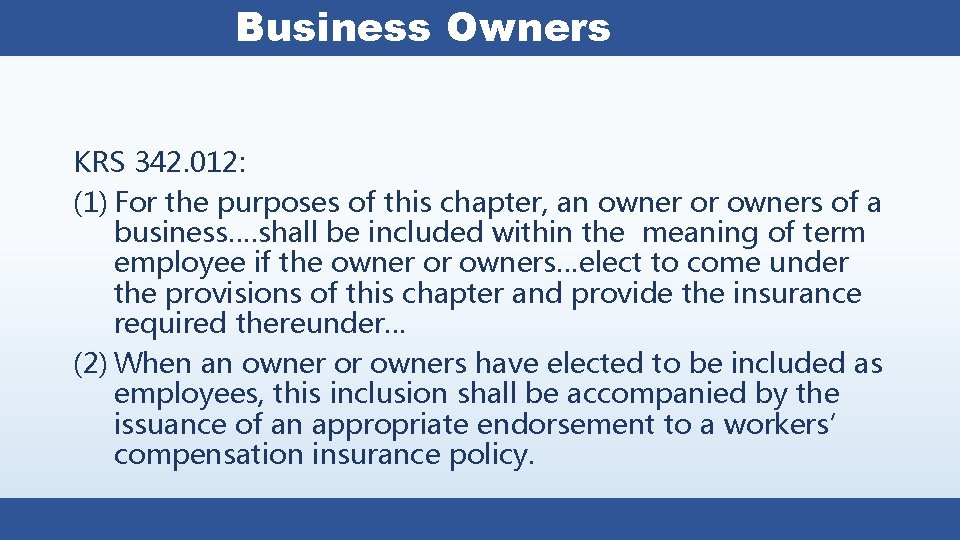 Business Owners KRS 342. 012: (1) For the purposes of this chapter, an owner