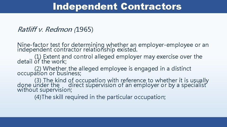 Independent Contractors Ratliff v. Redmon (1965) Nine-factor test for determining whether an employer-employee or