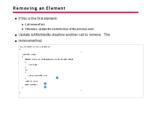 Removing an Element If this is the first element: Call remove. First Otherwise, update