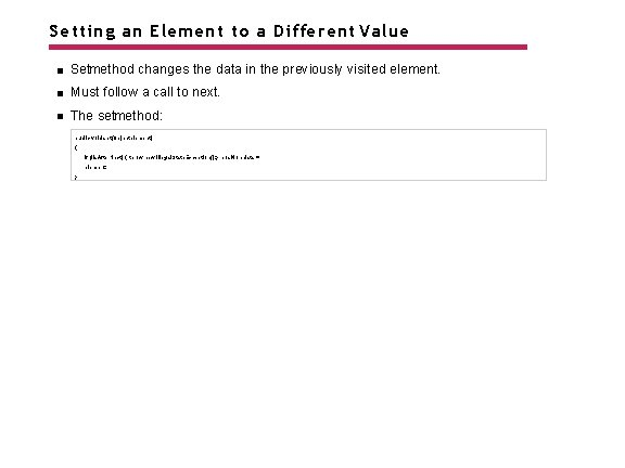 Setting an Element to a Different Value Setmethod changes the data in the previously