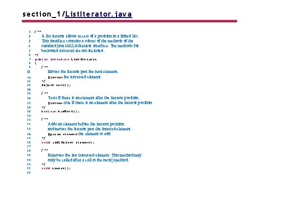 section_1/List. Iterator. java 1 2 3 4 5 6 7 8 9 /** A