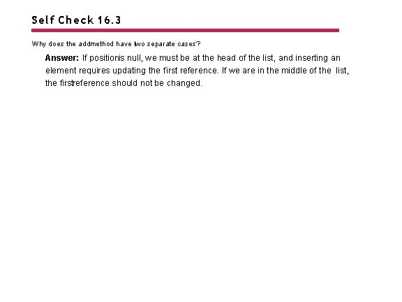 Self Check 16. 3 Why does the addmethod have two separate cases? Answer: If