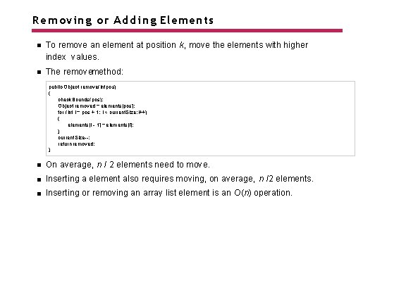 Removing or Adding Elements To remove an element at position k, move the elements