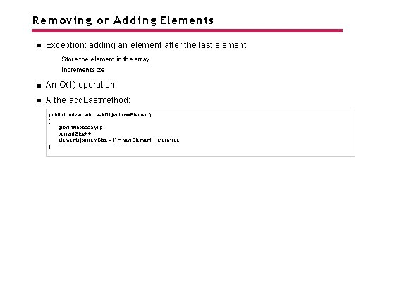 Removing or Adding Elements Exception: adding an element after the last element Store the